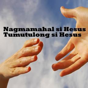 Nagmamahal si Hesus Tumutulong si Hesus .. ( Jesus Loves Jesus Helps )
