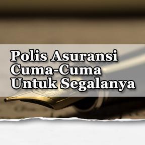 Asuransi Polis Cuma-Cuma Untuk Segalanya(Indonesian-free inclusive insurance policy)