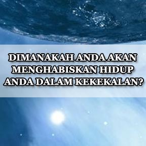 DIMANAKAH ANDA AKAN MENGHABISKAN HIDUP ANDA DALAM KEKEKALAN?(Indonesian-spend-eternity)