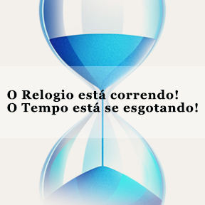 O Relogio está correndo! O Tempo está se esgotando!(Portuguese-Clock is ticking)