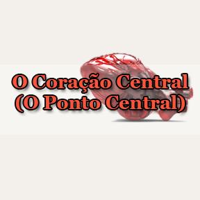 O Coração Central (O Ponto Central)Portuguese-Heart of matter