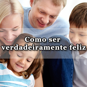 Como ser verdadeiramente feliz(Portuguese-Really happy)