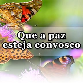Que a paz esteja convosco(Portuguese-Peace unto you)