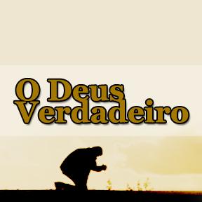 O Deus Verdadeiro(Portuguese-Real god)