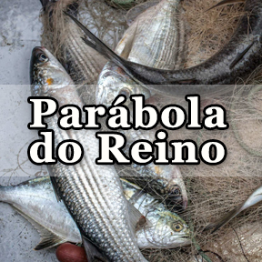 Parábola do Reino(Portuguese-Parable of Kingdom)