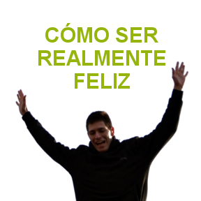 CÓMO SER REALMENTE FELIZ(Really-happy)