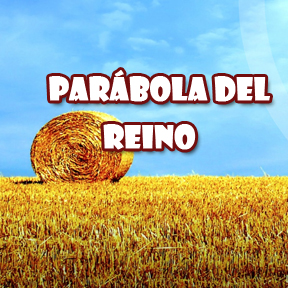 Parábola del Reino(parable of kingdom)