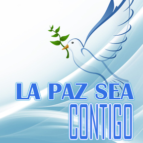 LA PAZ SEA CONTIGO(peace unto you)