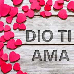 DIO TI AMA(Italian-god loves you)