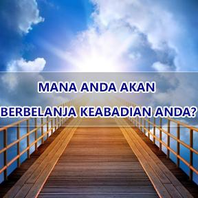 MANA ANDA AKAN BERBELANJA KEABADIAN ANDA?(Malay-spend eternity)