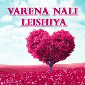 VARENA NALI LEISHIYA (God loves you)