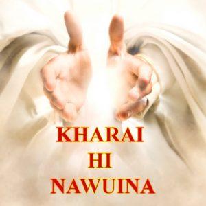 KHARAI HI NAWUINA (Healing is yours)