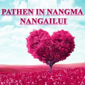 Pathen in Nangma Nangailui (God loves you)