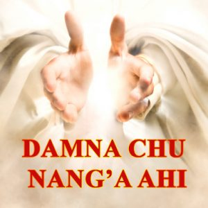 Damna Chu Nang'a Ahi (Healing is Yours)