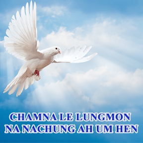 Chamna le Lungmon Na Nachung Ah Um Hen (Peace be unto you)