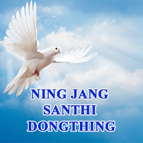 NING JANG SANTHI DONGTHING (PEACE BE UNTO YOU)