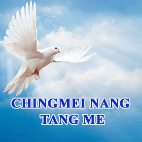 Chingmei Nang Tang Me (Peace Be Unto You)