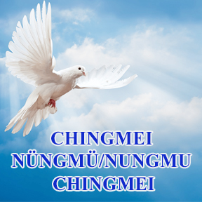 Chingmei nüngmü/Nungmu chingmei (Peace Unto You)