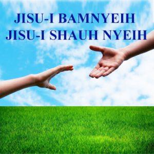 Jisu-i Bamnyeih Jisu-i Shauh Nyeih (Jesus loves Jesus Help)