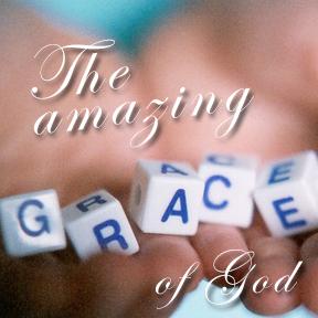 The Amazing Grace of God