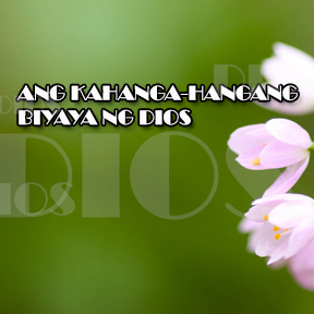 Ang Kahanga-hangang biyaya ng Dios.. ( The Amazing Grace of God )