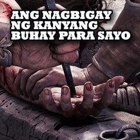 Ang nagbigay ng kanyang buhay para sayo. ( The one who gave his life for you )