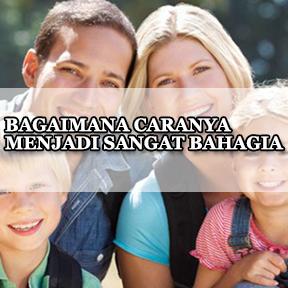BAGAIMANA CARANYA MENJADI SANGAT BAHAGIA(Indonesian really happy)