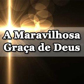 A Maravilhosa Graça de Deus(Portuguese-Amazing grace of god)