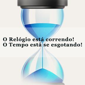 O Relogio está correndo! O Tempo está se esgotando!(Portuguese-Clock is ticking)