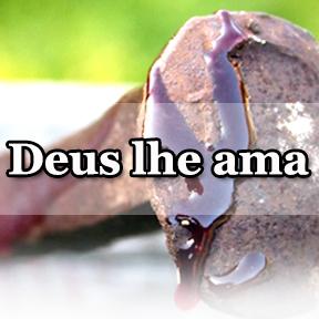 Deus lhe ama(Portuguese-God loves you)