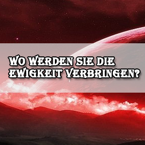 Where will you spend Eternity-German