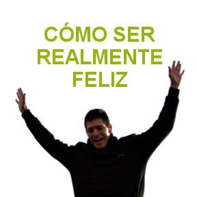 CÓMO SER REALMENTE FELIZ(Really-happy)