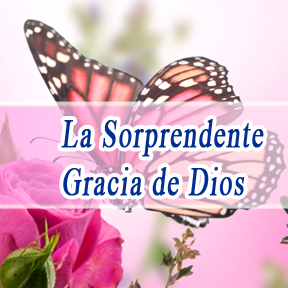 La Sorprendente Gracia de Dios(Amazing grace of god)