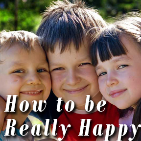 How to be really happy