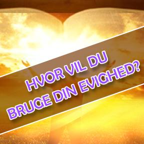 Where will you spend eternity?-Danish
