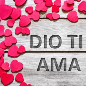 DIO TI AMA(Italian-god loves you)