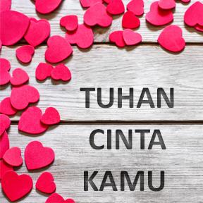 TUHAN CINTA KAMU(Malay-god loves you)
