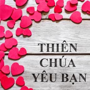 THIÊN CHÚA YÊU BẠN(God loves you)