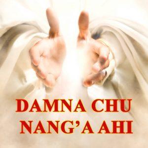 Damna Chu Nang'a Ahi (Healing is Yours)