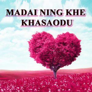 MADAI NING KHE KHASAODU (GOD LOVES YOU)