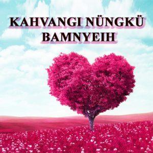 Kahvangi Nüngkü Bamnyeih (God Loves You)