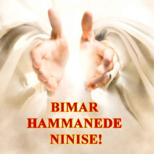 Bimar hammanede ninise!(Healing is yours!)
