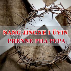 Nang Jingne I Üyin Phenne Pha Pupa (The One Who Gave His Life for You)