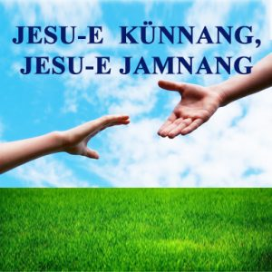 Jesu-e Künnang, Jesu-e Jamnang (Jesus loves Jesus Helps)